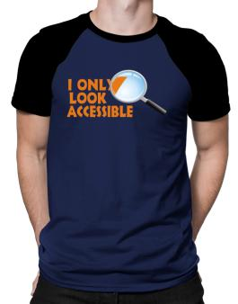 I Only Look Accessible Raglan T-Shirt