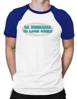 Be Kissable To Each Other Raglan T-Shirt