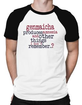 Genmaicha Produces Amnesia And Other Things I Dont Remember ..? Raglan T-Shirt