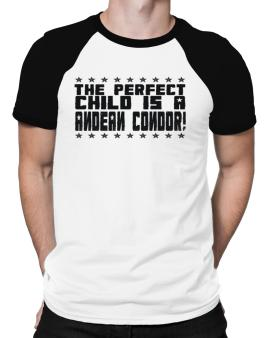 The Perfect Child Is An Andean Condor Raglan T-Shirt