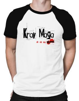 Krav Maga Is In My Blood Raglan T-Shirt