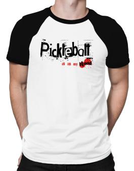 Pickleball Is In My Blood Raglan T-Shirt
