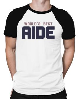 Worlds Best Aide Raglan T-Shirt