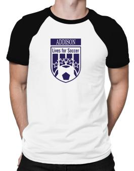 Addison Lives For Soccer Raglan T-Shirt