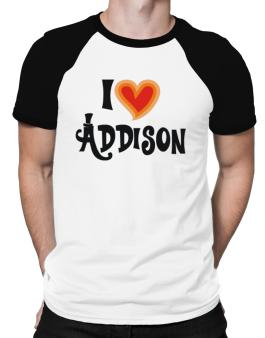 I Love Addison Raglan T-Shirt