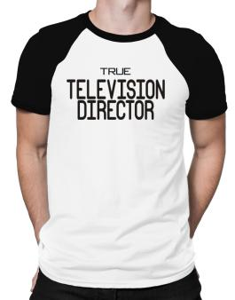 True Television Director Raglan T-Shirt