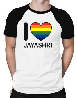 I Love Jayashri - Rainbow Heart Raglan T-Shirt