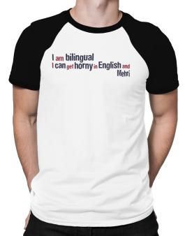 I Am Bilingual, I Can Get Horny In English And Mehri Raglan T-Shirt