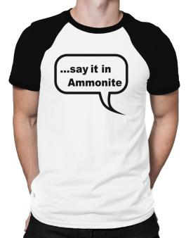 Say It In Ammonite Raglan T-Shirt