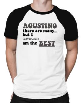 Agustino There Are Many... But I (obviously) Am The Best Raglan T-Shirt