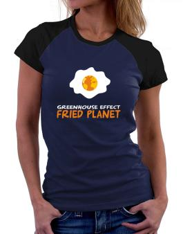 Greenhouse Effect - Fried Planet Women Raglan T-Shirt