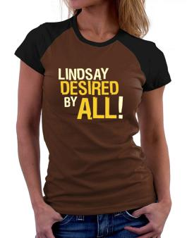 Lindsay Desired By All! Women Raglan T-Shirt