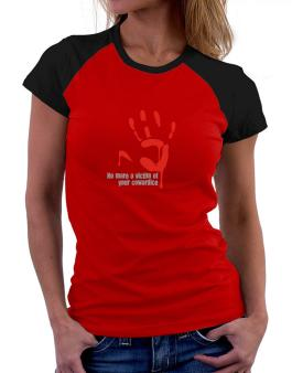 No More A Victim Of Your Cowardice Women Raglan T-Shirt