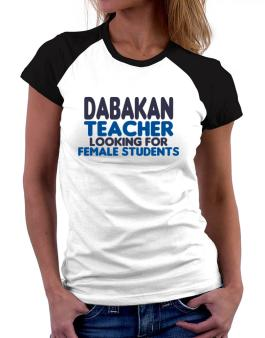 Dabakan Teacher Looking For Female Students Women Raglan T-Shirt