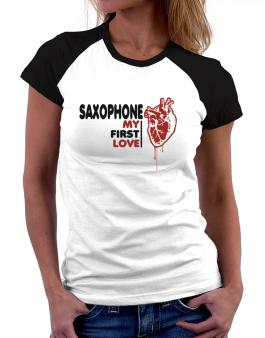 Saxophone My First Love Women Raglan T-Shirt