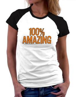 100% Amazing Women Raglan T-Shirt