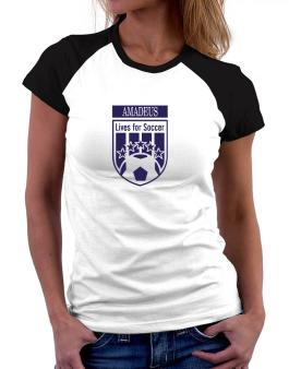 Amadeus Lives For Soccer Women Raglan T-Shirt