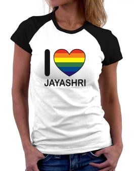 I Love Jayashri - Rainbow Heart Women Raglan T-Shirt