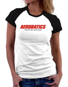 Aerobatics - Tradition Heritage Women Raglan T-Shirt
