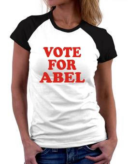 Vote For Abel Women Raglan T-Shirt