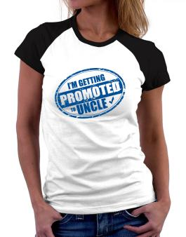 Im getting promoted to Uncle Women Raglan T-Shirt