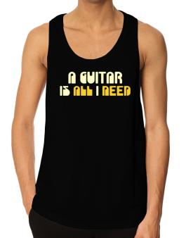 A Guitar Is All I Need Tank Top