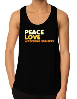 Peace Love Watching Sunsets Tank Top