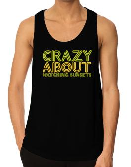 Crazy About Watching Sunsets Tank Top