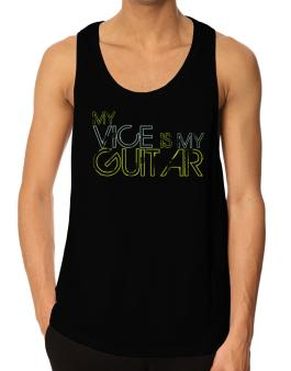 My Vice Is My Guitar Tank Top