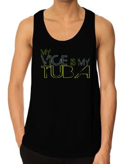 My Vice Is My Tuba Tank Top
