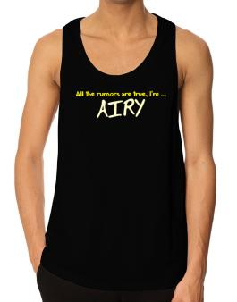 All The Rumors Are True, Im ... Airy Tank Top
