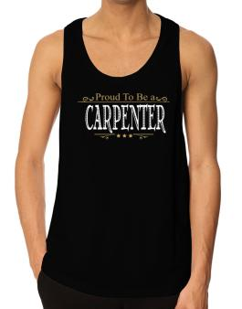 Proud To Be A Carpenter Tank Top