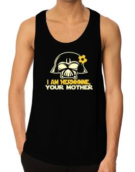 I Am Hermione, Your Mother Tank Top