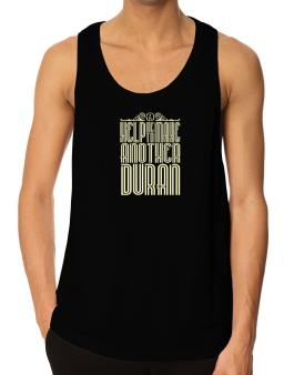 Help Me To Make Another Duran Tank Top