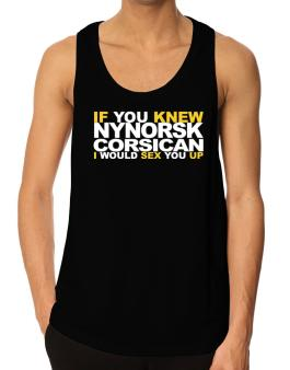 If You Knew Corsican I Would Sex You Up Tank Top