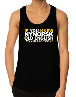 If You Knew Old English I Would Sex You Up Tank Top