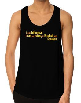 I Am Bilingual, I Can Get Horny In English And Kalaallisut Tank Top