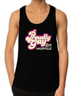 Proudly Gay, Proudly Made In Nashville Tank Top