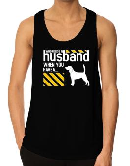 Who Needs A Husband When You Have A ... Beagle Tank Top