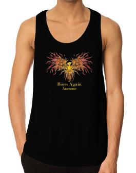 Born Again Awesome Tank Top