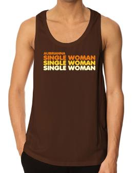 Aubrianna Single Woman Tank Top