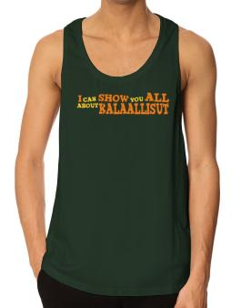 I Can Show You All About Kalaallisut Tank Top
