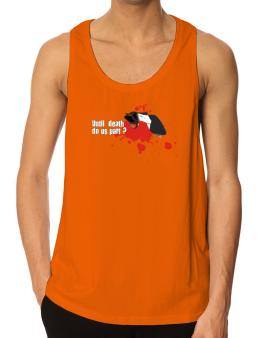 Until Death Do Us Part ? Tank Top
