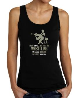 Life Is Simple... Eat, Sleep And Wrestling Tank Top Women