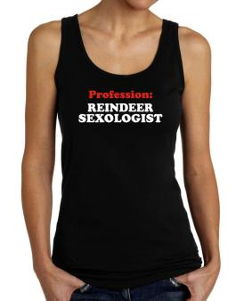 Profession: Reindeer Sexologist Tank Top Women