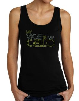 My Vice Is My Cello Tank Top Women