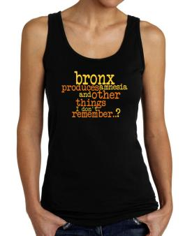 Bronx Produces Amnesia And Other Things I Dont Remember ..? Tank Top Women