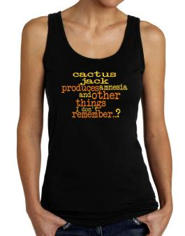 Cactus Jack Produces Amnesia And Other Things I Dont Remember ..? Tank Top Women