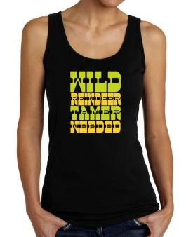 Wild Reindeer Tamer Needed Tank Top Women