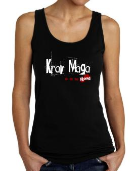 Krav Maga Is In My Blood Tank Top Women